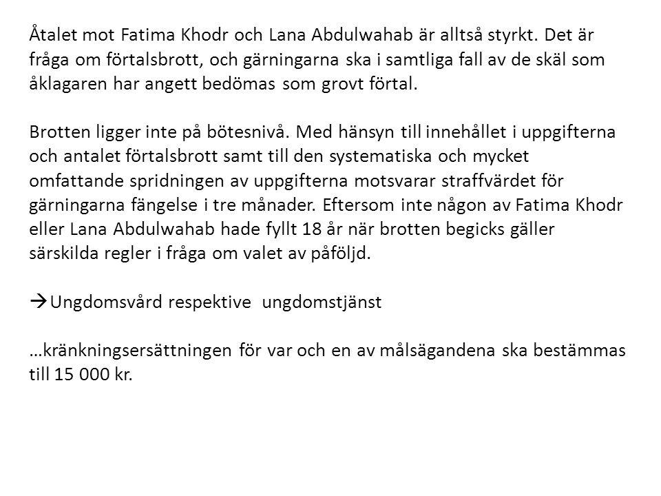 Åtalet mot Fatima Khodr och Lana Abdulwahab är alltså styrkt