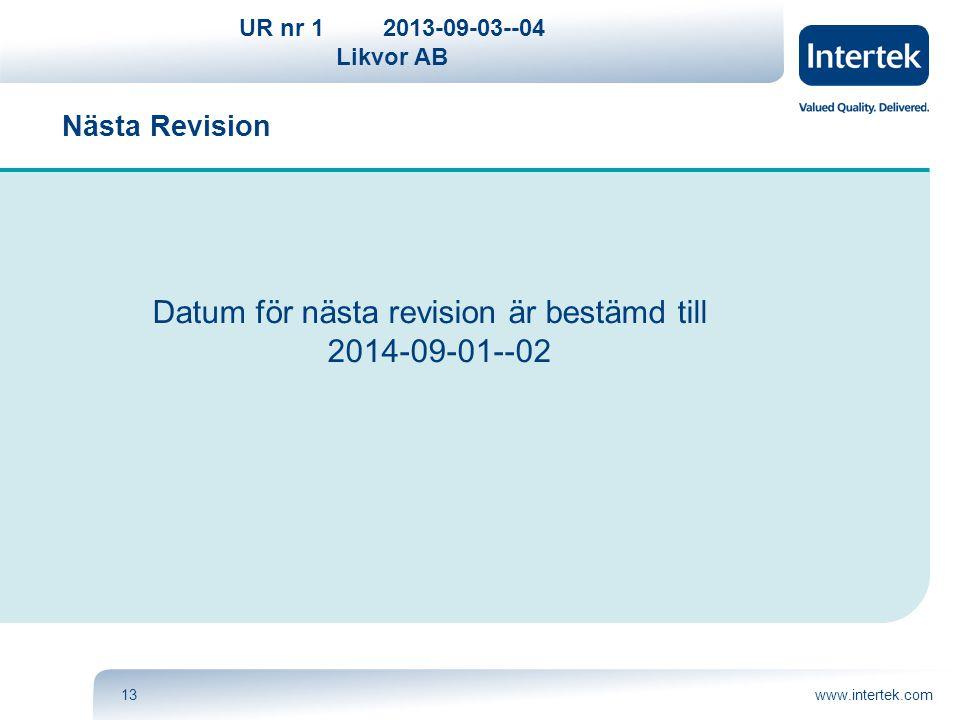Datum för nästa revision är bestämd till 2014-09-01--02