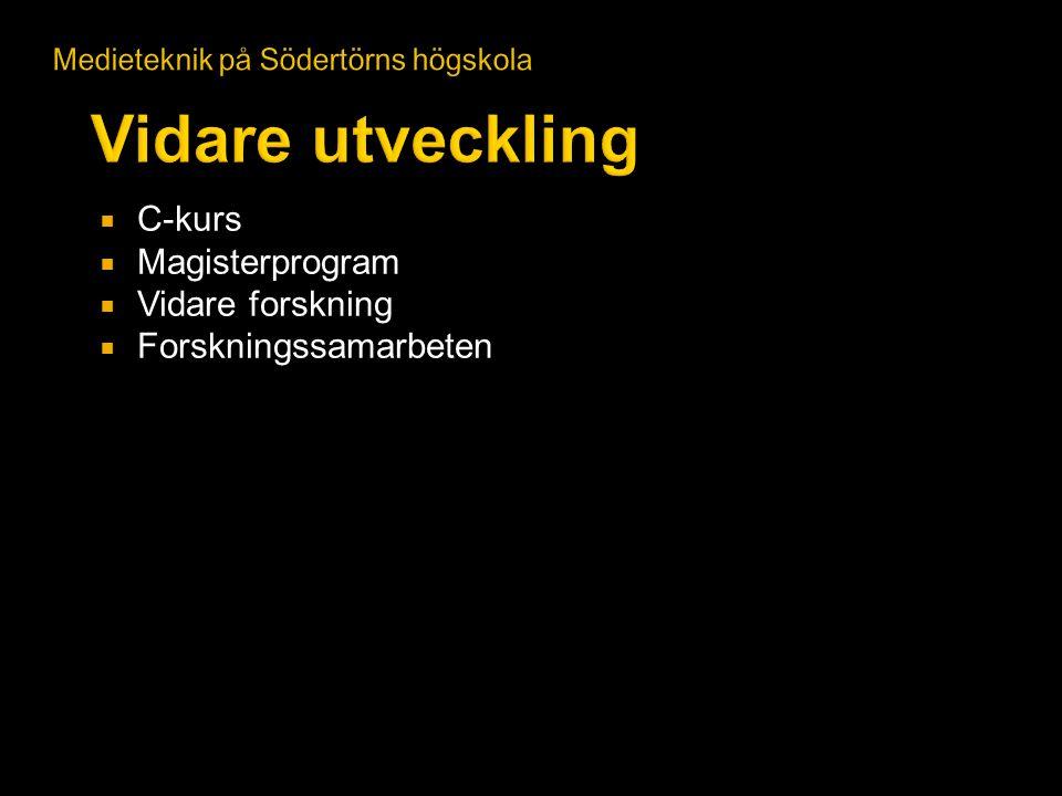 Vidare utveckling C-kurs Magisterprogram Vidare forskning