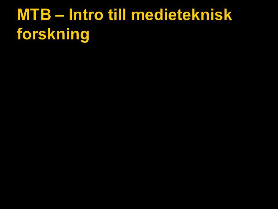 MTB – Intro till medieteknisk forskning