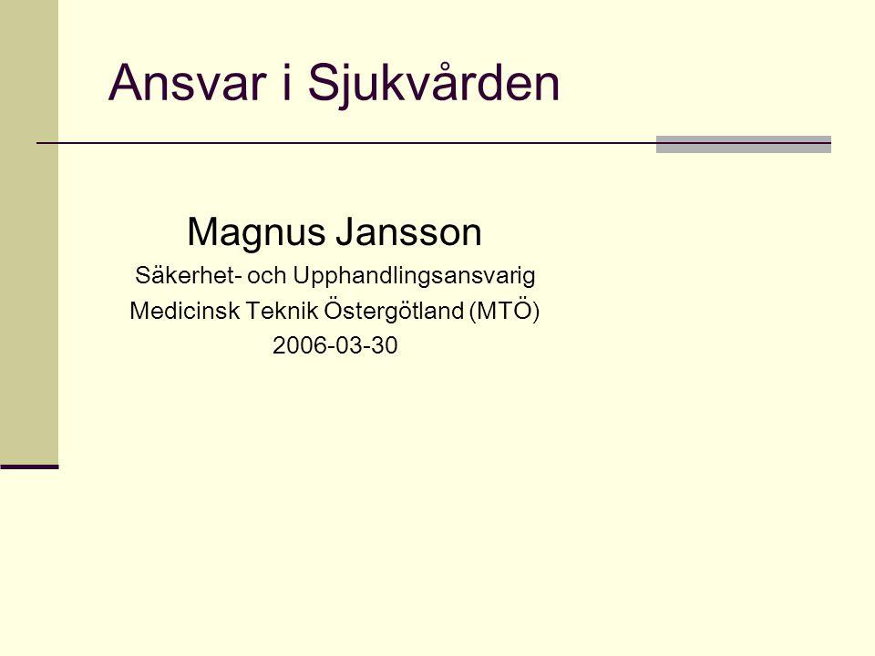 Ansvar i Sjukvården Magnus Jansson Säkerhet- och Upphandlingsansvarig