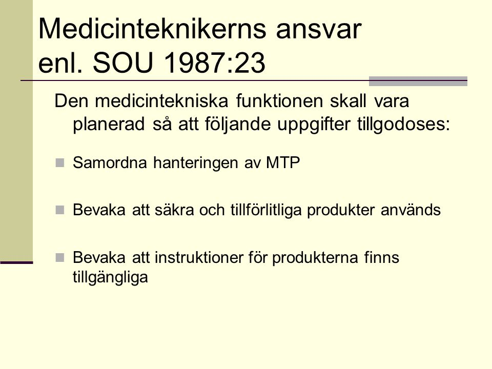 Medicinteknikerns ansvar enl. SOU 1987:23