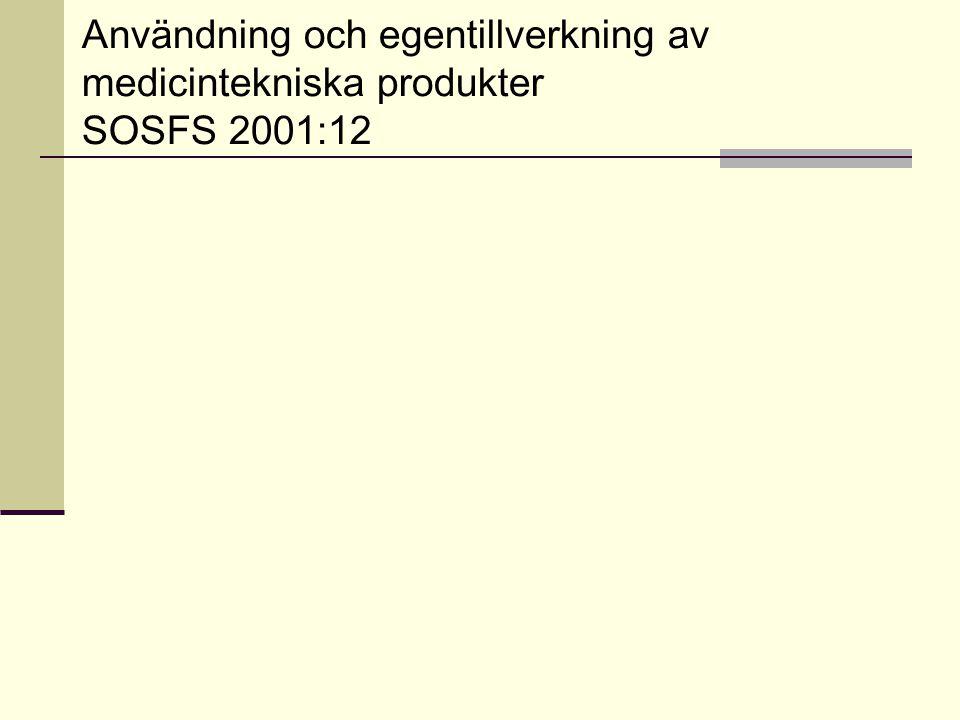 Användning och egentillverkning av medicintekniska produkter SOSFS 2001:12