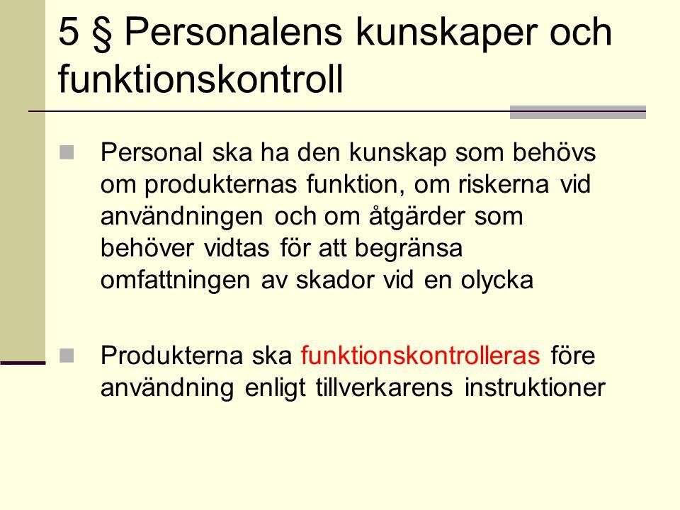 5 § Personalens kunskaper och funktionskontroll