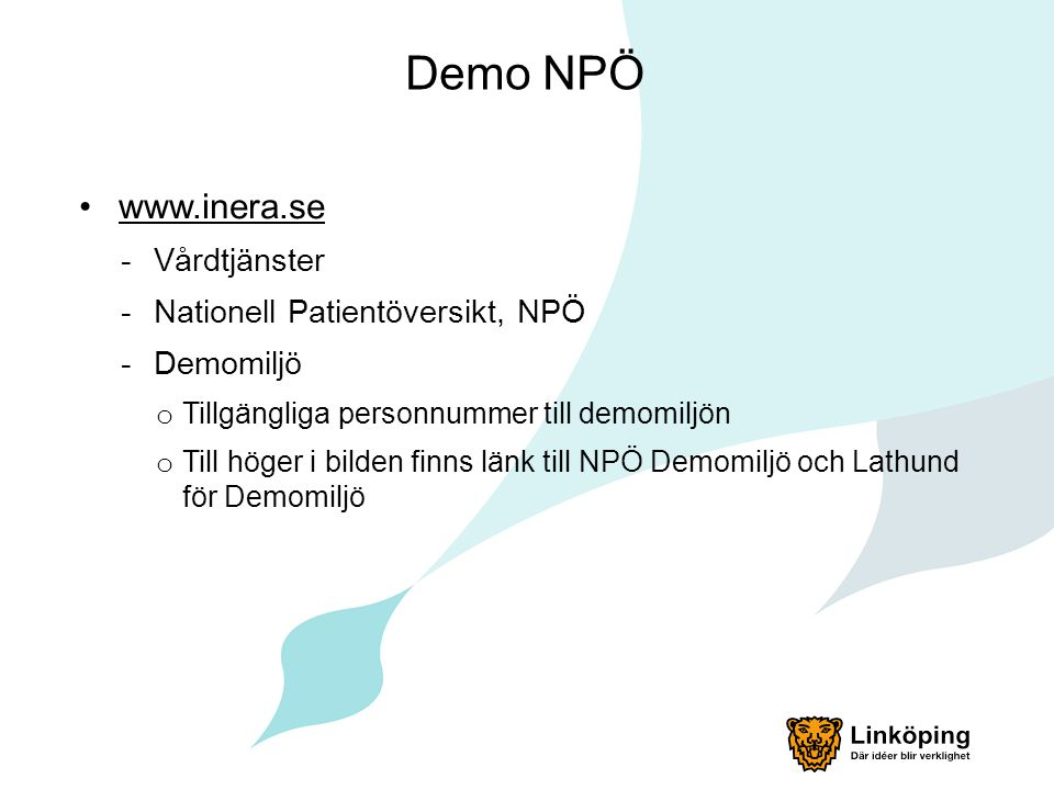 Demo NPÖ www.inera.se Vårdtjänster Nationell Patientöversikt, NPÖ