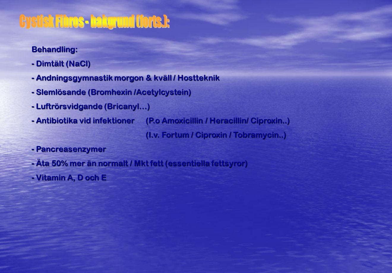 Cystisk Fibros - bakgrund (forts.):