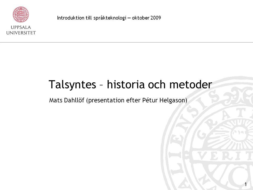 Talsyntes – historia och metoder
