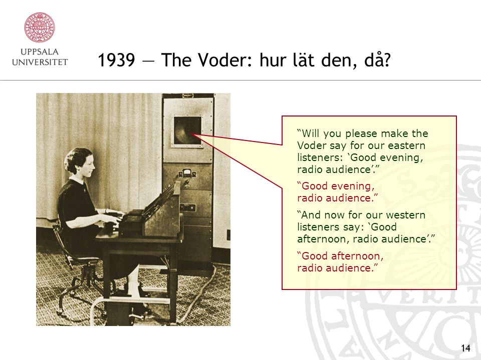 1939 — The Voder: hur lät den, då