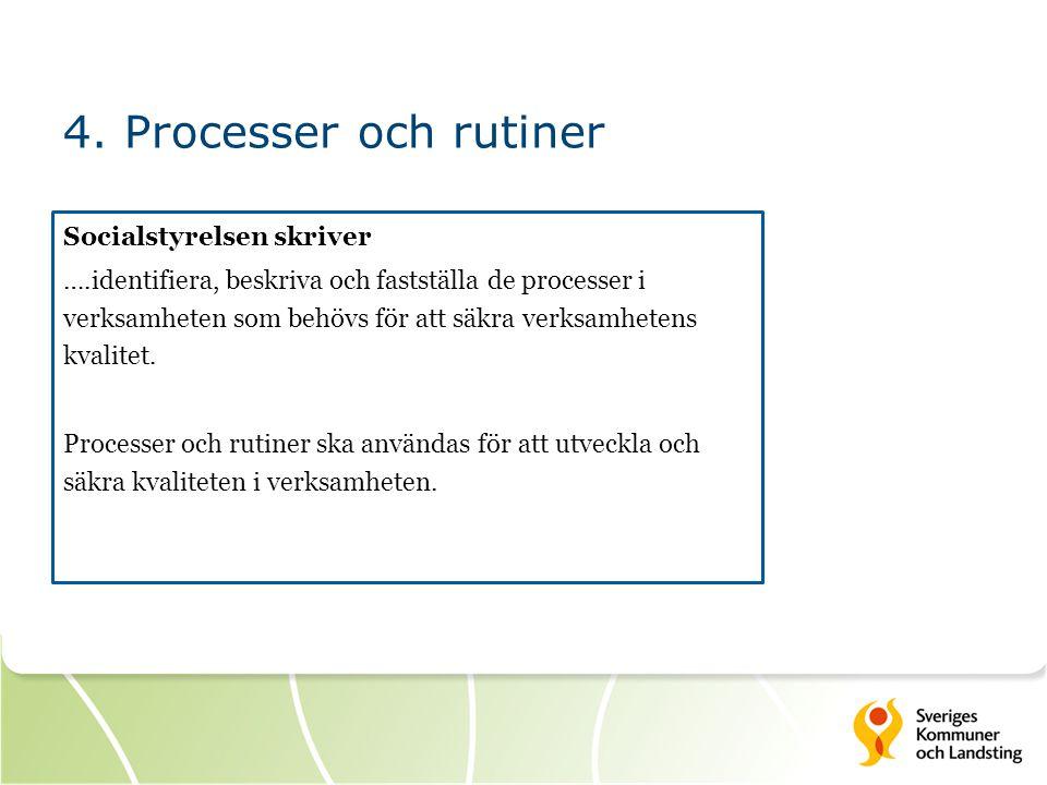 4. Processer och rutiner Socialstyrelsen skriver