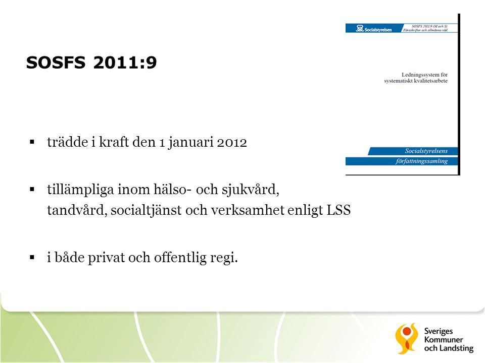 SOSFS 2011:9 trädde i kraft den 1 januari 2012
