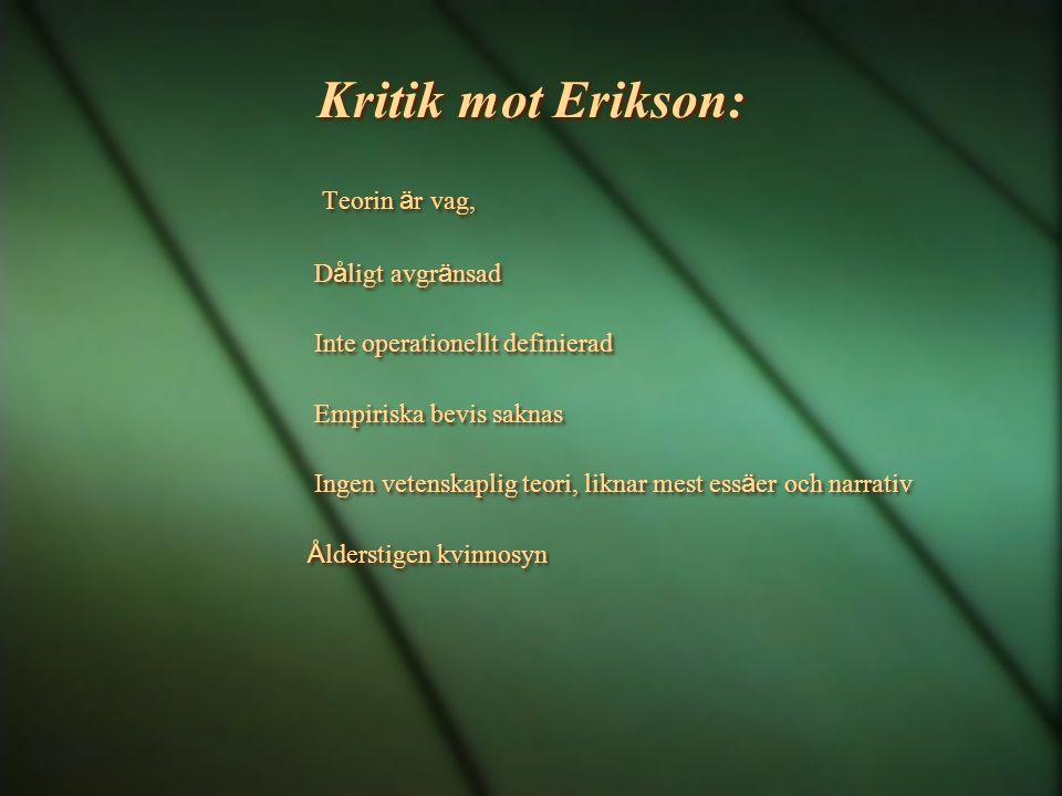 Kritik mot Erikson: Teorin är vag, Dåligt avgränsad
