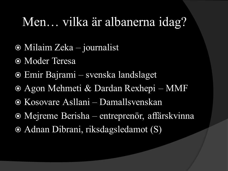 Men… vilka är albanerna idag