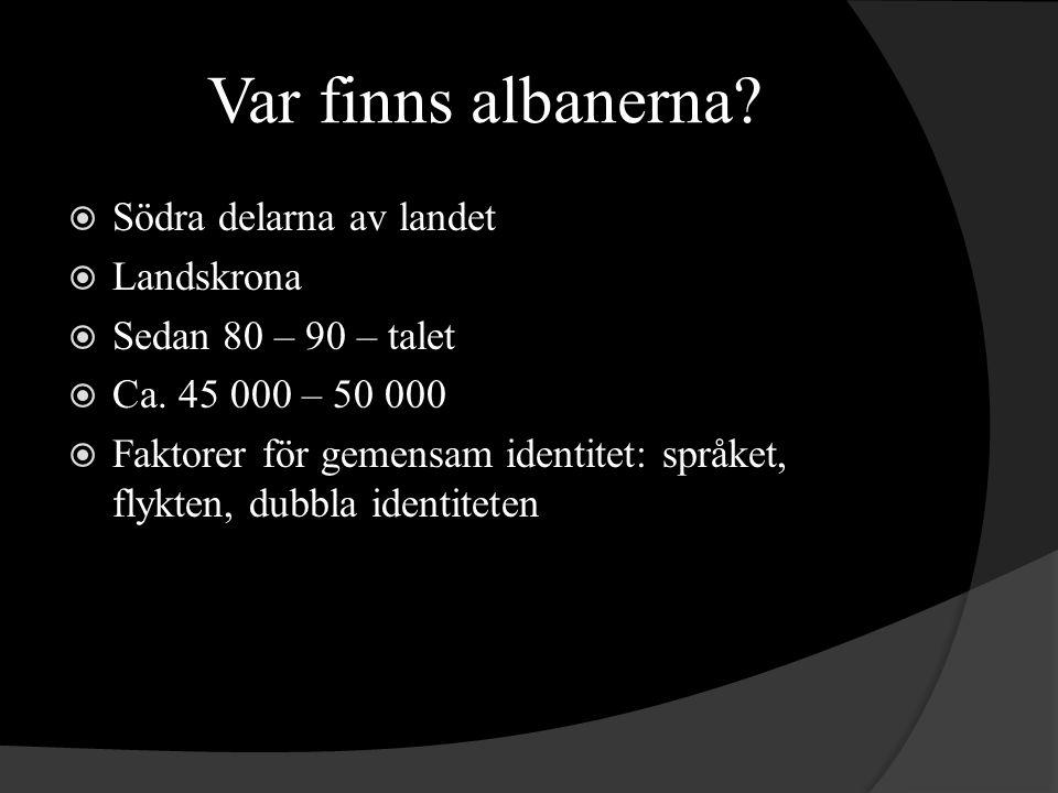 Var finns albanerna Södra delarna av landet Landskrona
