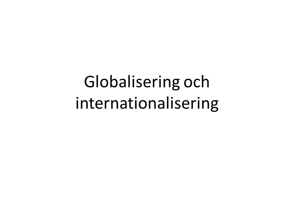 Globalisering och internationalisering