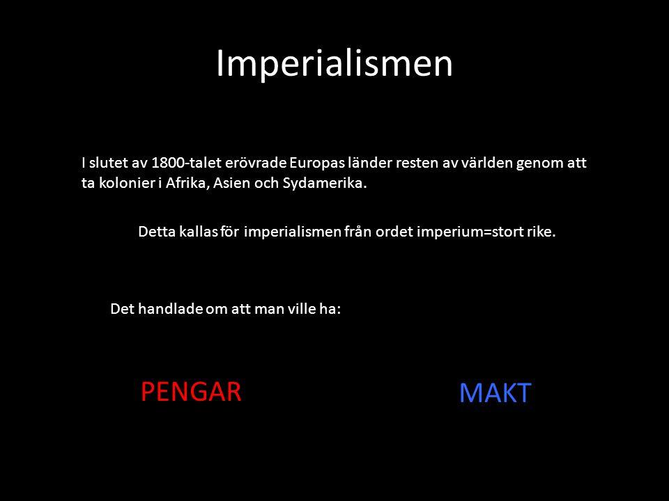 Imperialismen PENGAR MAKT