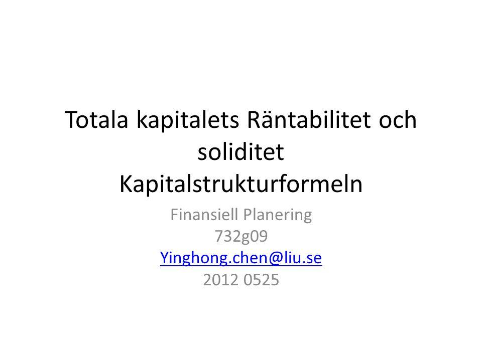 Totala kapitalets Räntabilitet och soliditet Kapitalstrukturformeln