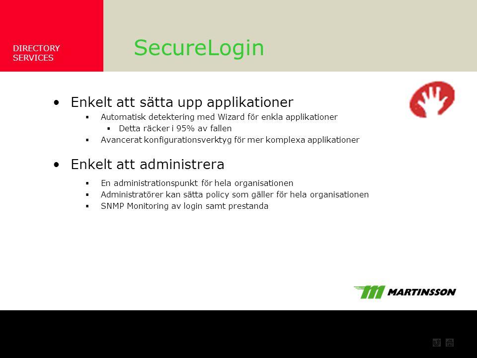SecureLogin Enkelt att sätta upp applikationer Enkelt att administrera