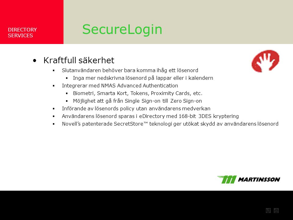 SecureLogin Kraftfull säkerhet Säkerhet DIRECTORY SERVICES