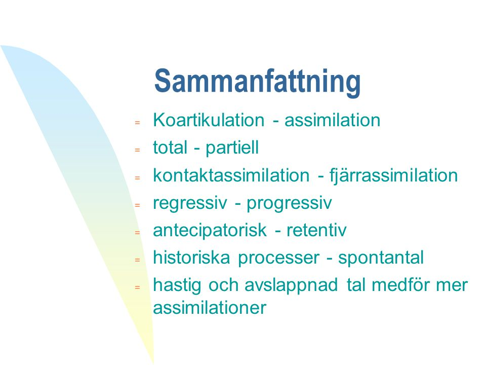 Sammanfattning Koartikulation - assimilation total - partiell