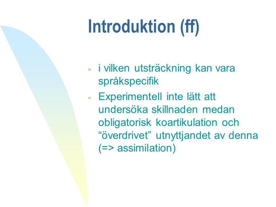 Introduktion (ff) i vilken utsträckning kan vara språkspecifik