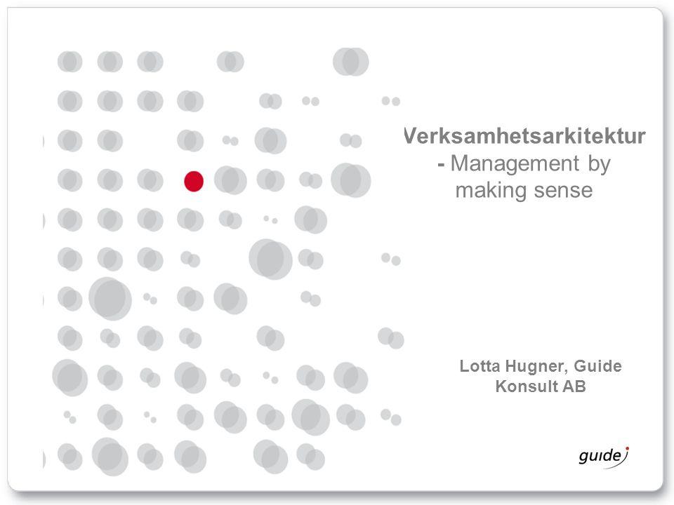 Verksamhetsarkitektur - Management by making sense