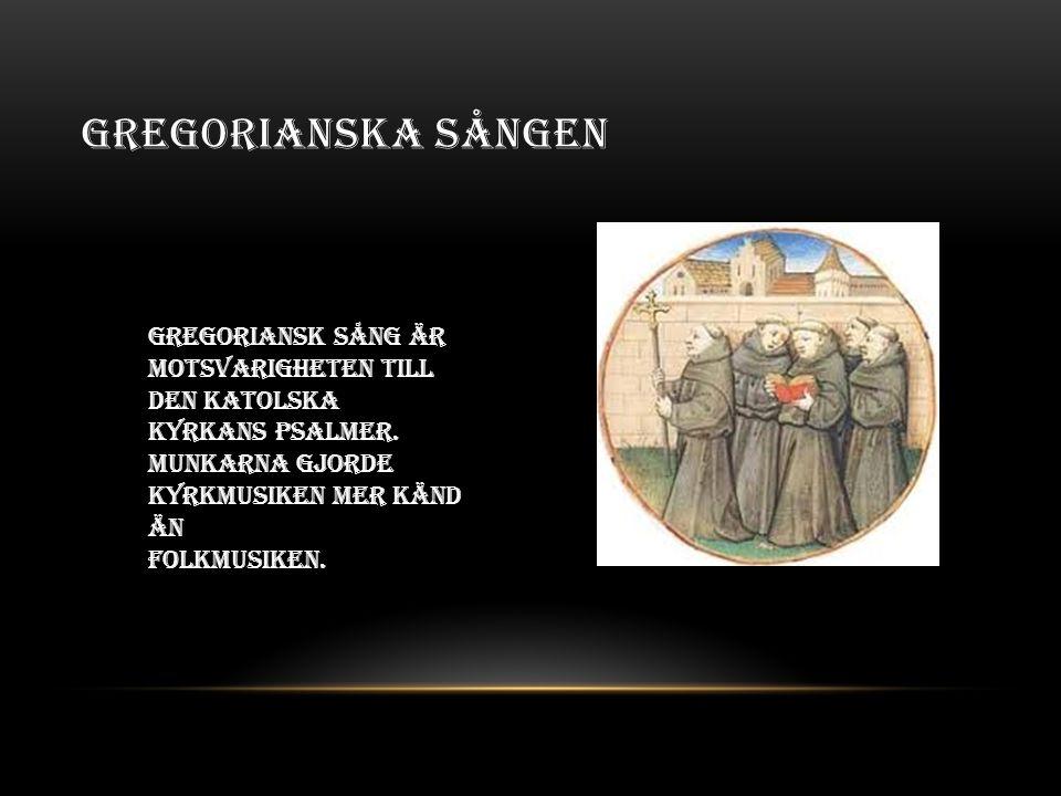 Gregorianska sången Gregoriansk sång är