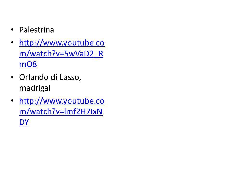 Palestrina http://www.youtube.com/watch v=5wVaD2_RmO8.