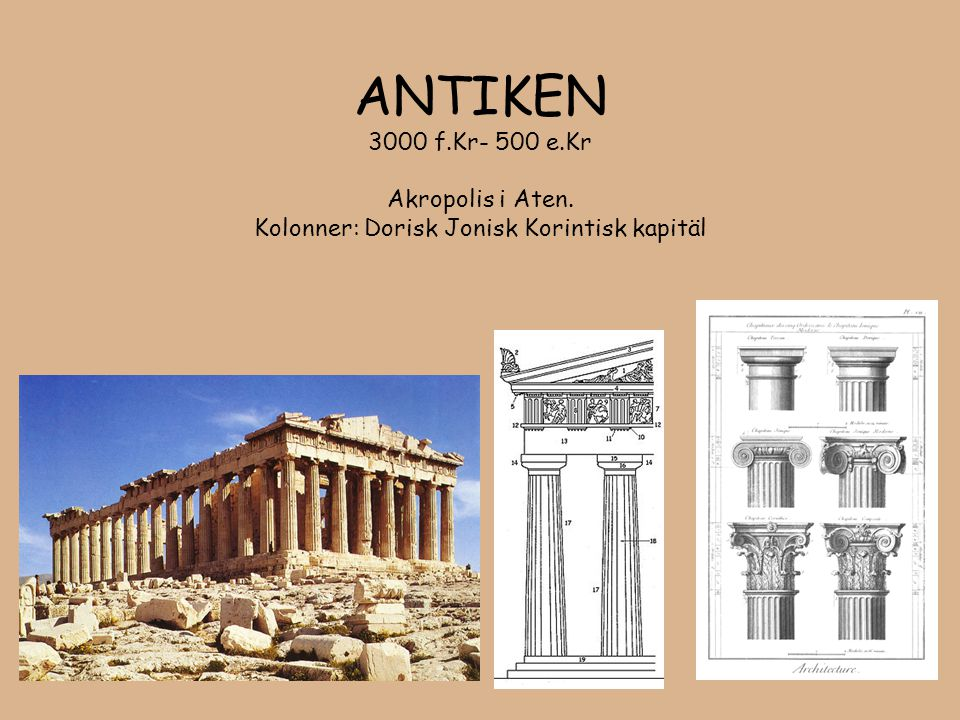 ANTIKEN 3000 f. Kr- 500 e. Kr Akropolis i Aten