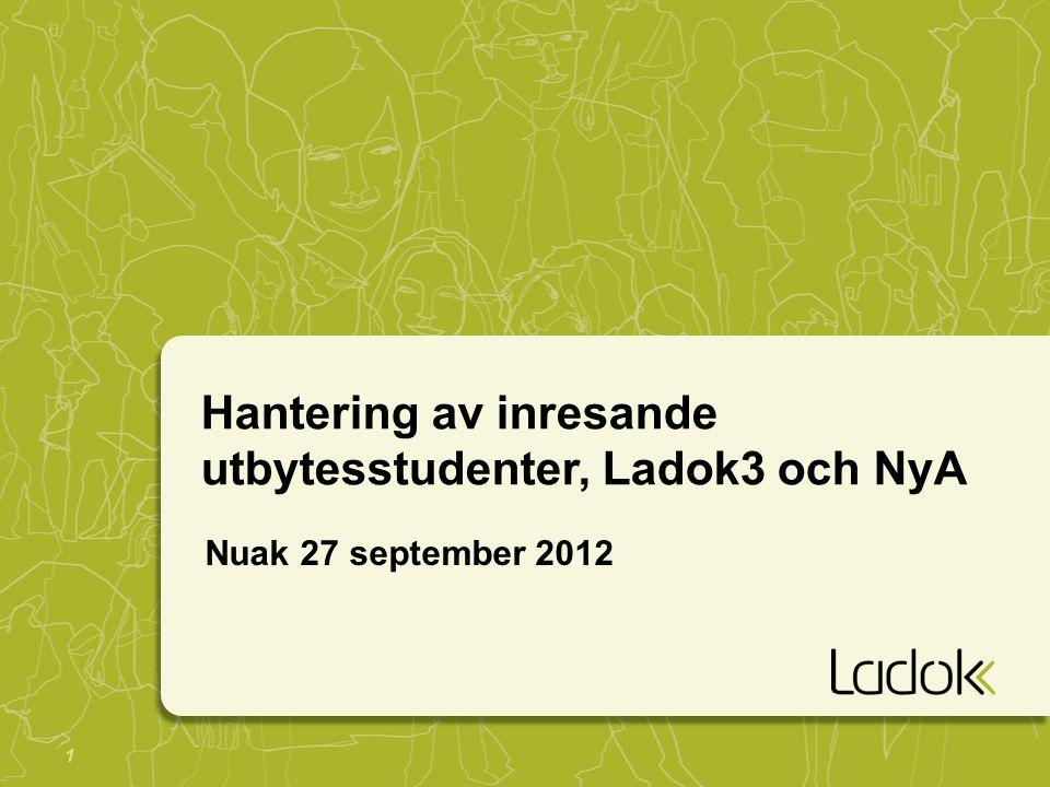 Hantering av inresande utbytesstudenter, Ladok3 och NyA