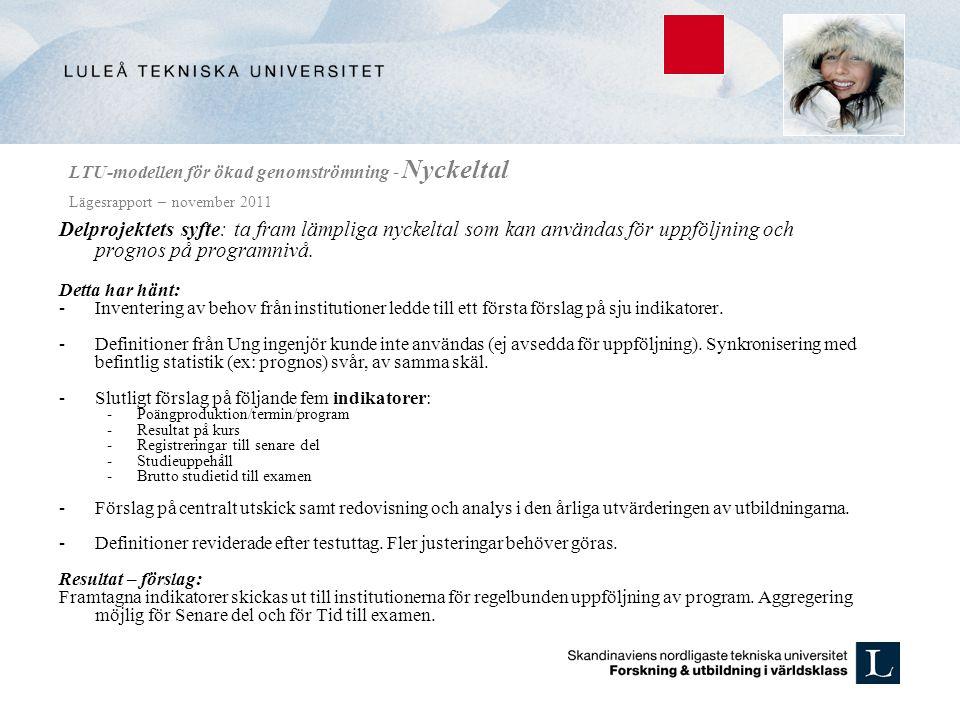 LTU-modellen för ökad genomströmning - Nyckeltal Lägesrapport – november 2011