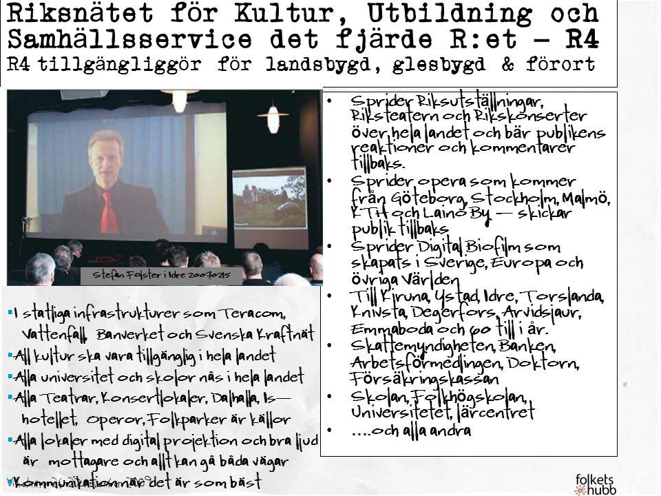 Riksnätet för Kultur, Utbildning och Samhällsservice det fjärde R:et – R4 R4 tillgängliggör för landsbygd, glesbygd & förort