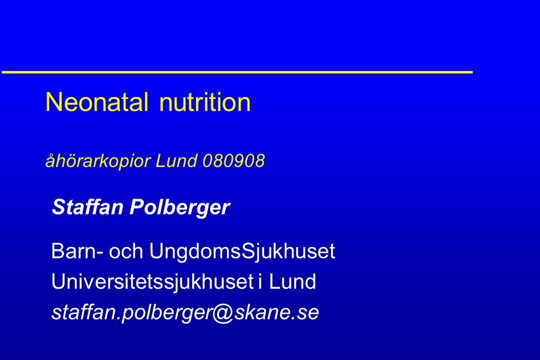 Neonatal nutrition åhörarkopior Lund 080908