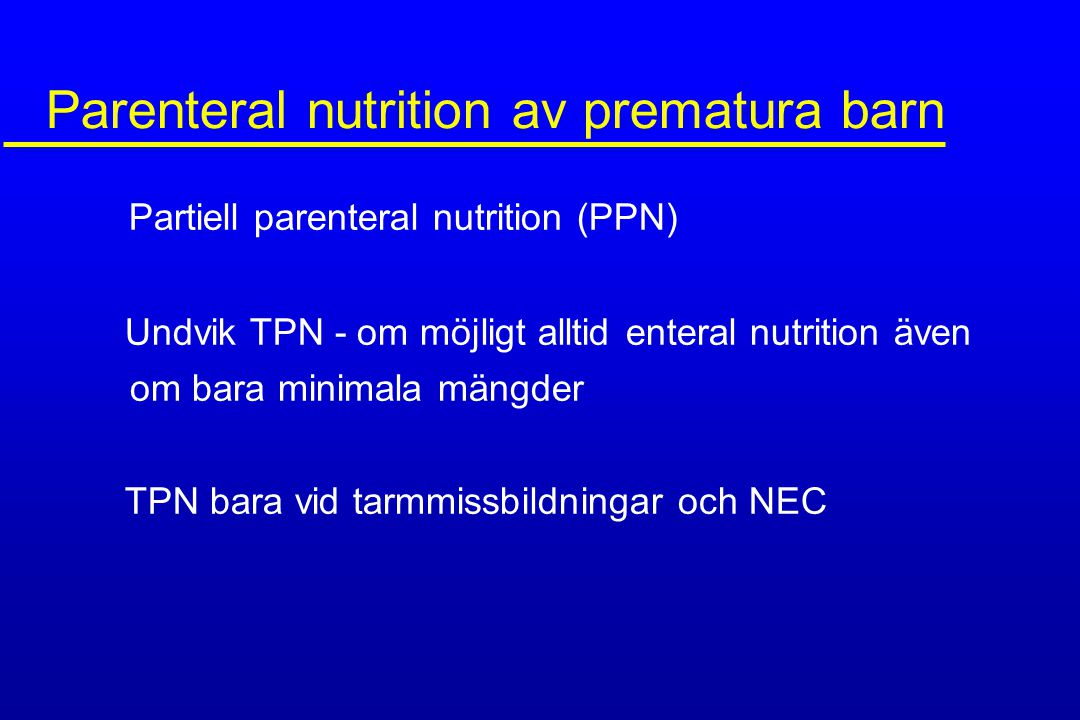Parenteral nutrition av prematura barn