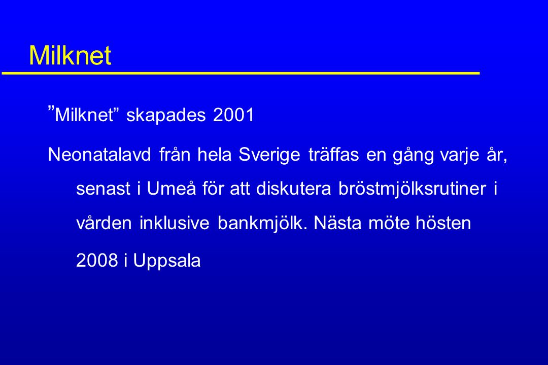 Milknet Milknet skapades 2001