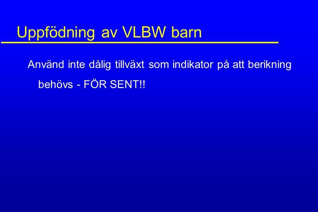Uppfödning av VLBW barn