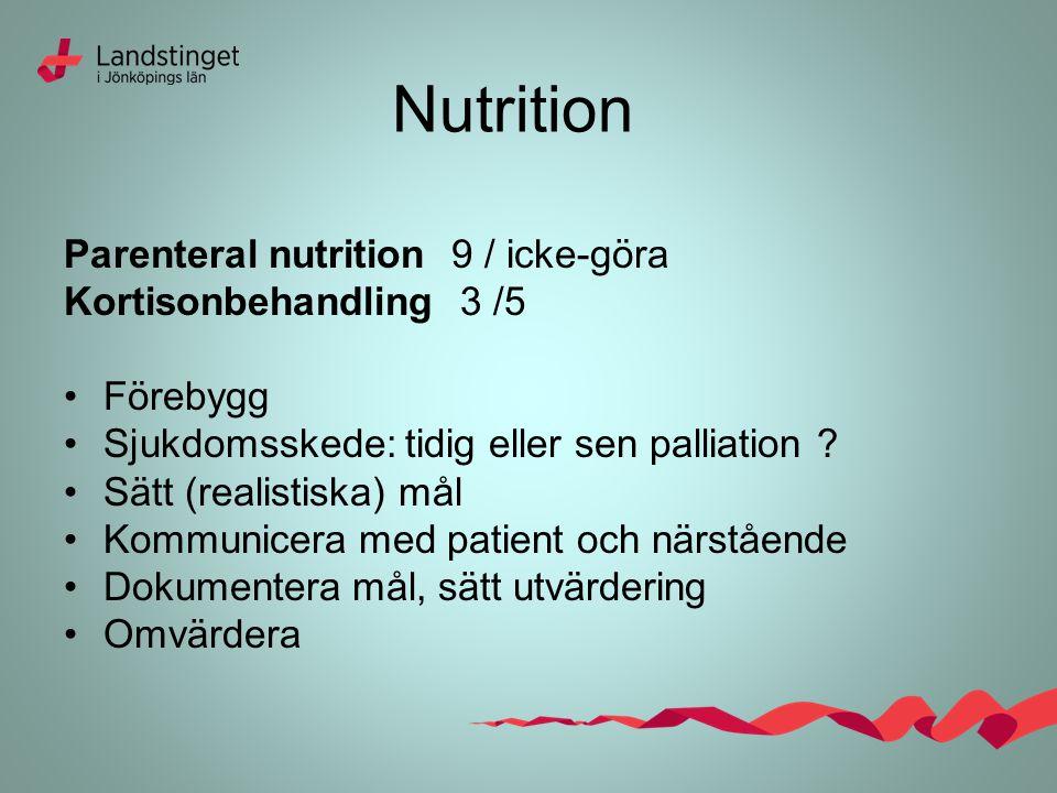 Nutrition Parenteral nutrition 9 / icke-göra Kortisonbehandling 3 /5