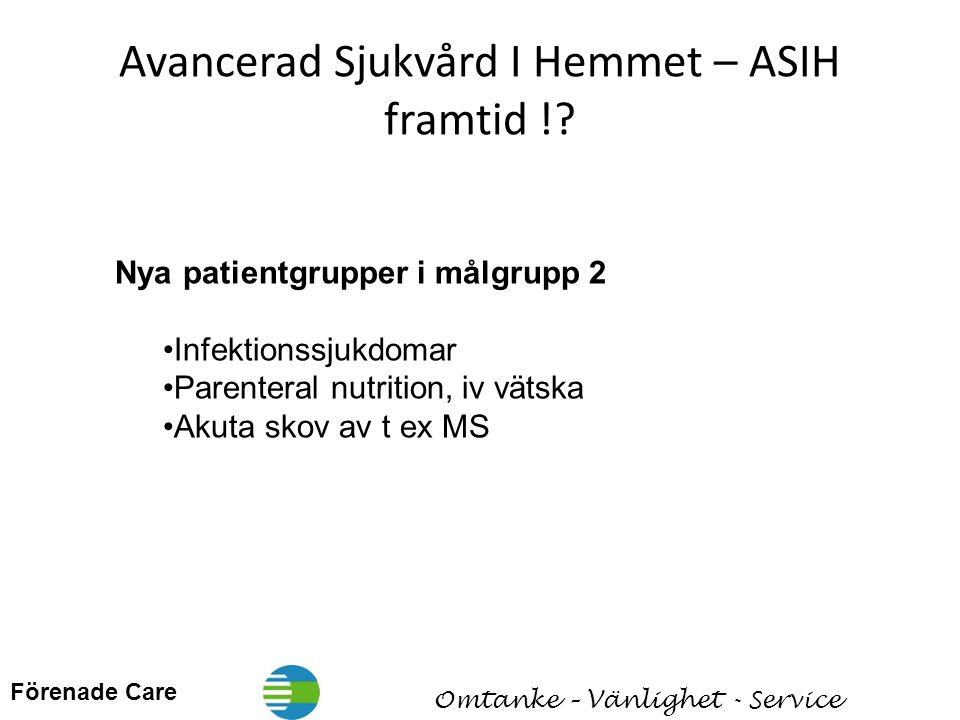 Avancerad Sjukvård I Hemmet – ASIH framtid !