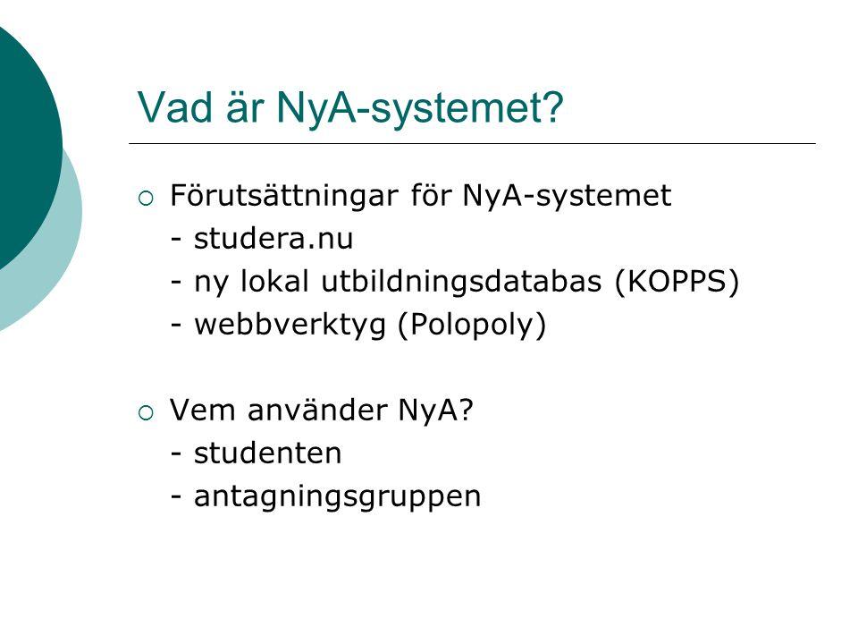 Vad är NyA-systemet Förutsättningar för NyA-systemet - studera.nu