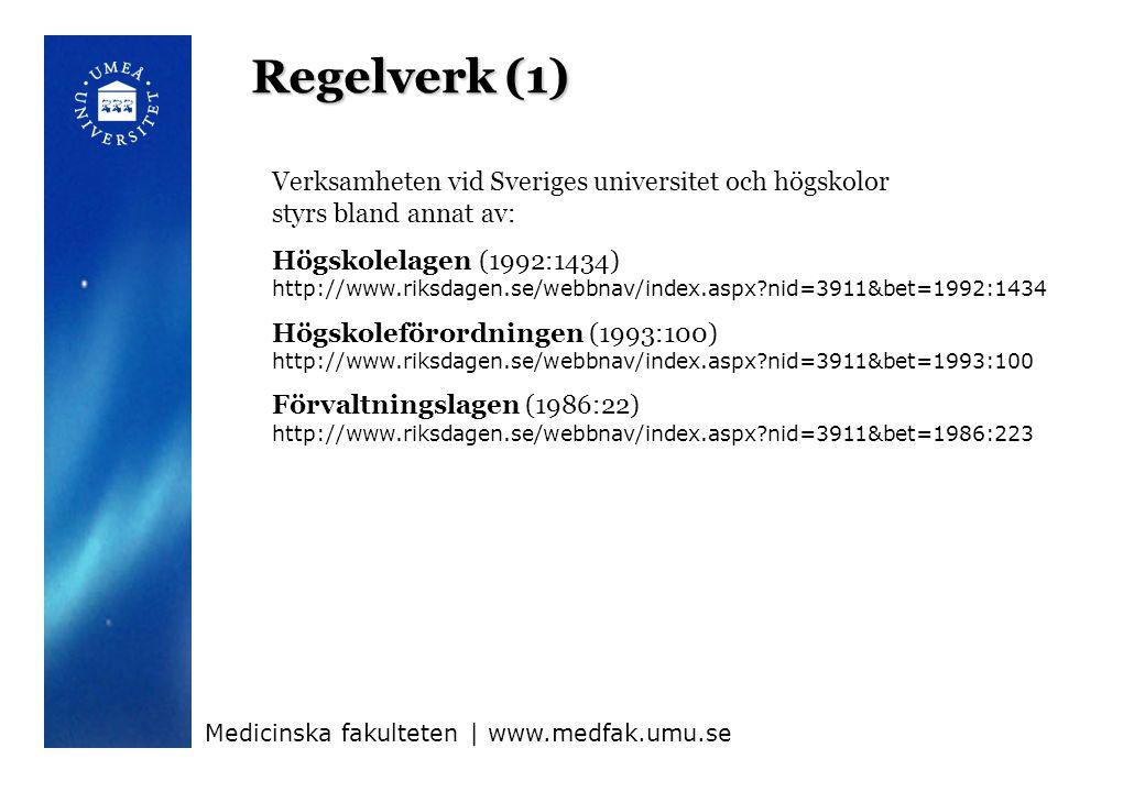 Regelverk (1) Verksamheten vid Sveriges universitet och högskolor styrs bland annat av: