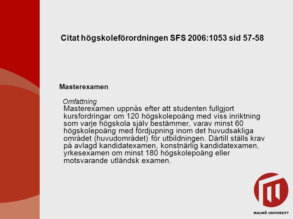 Citat högskoleförordningen SFS 2006:1053 sid 57-58
