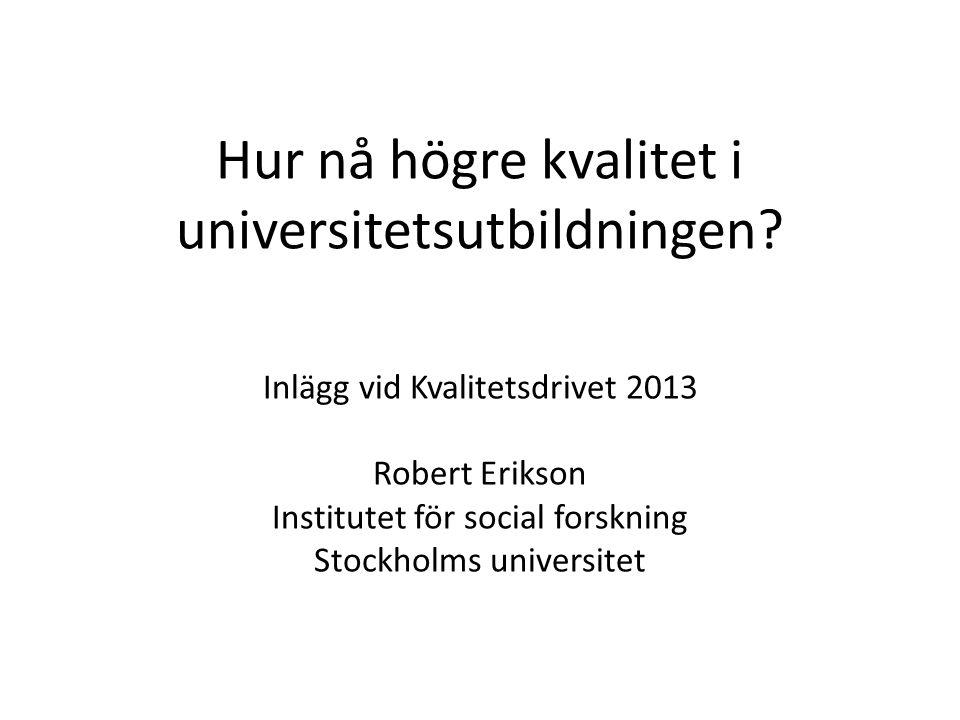 Hur nå högre kvalitet i universitetsutbildningen