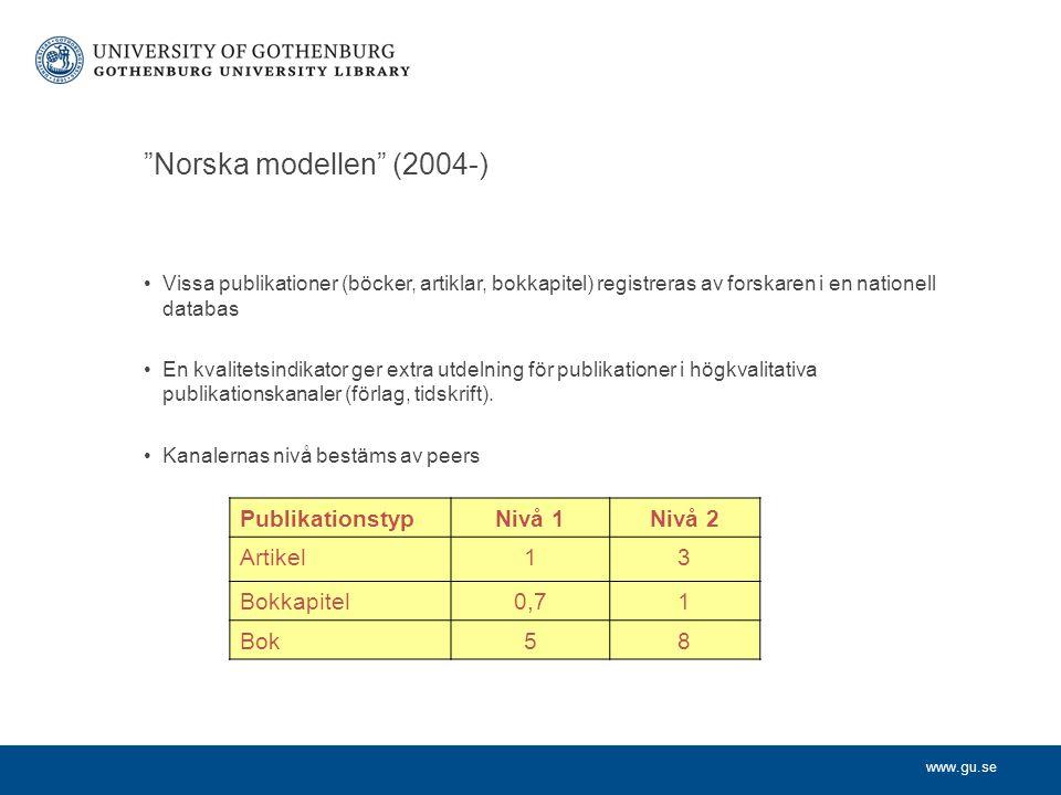 Norska modellen (2004-) Publikationstyp Nivå 1 Nivå 2 Artikel 1 3