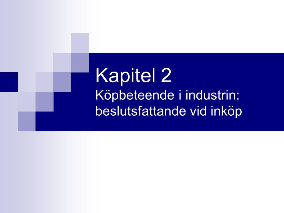 Kapitel 2 Köpbeteende i industrin: beslutsfattande vid inköp