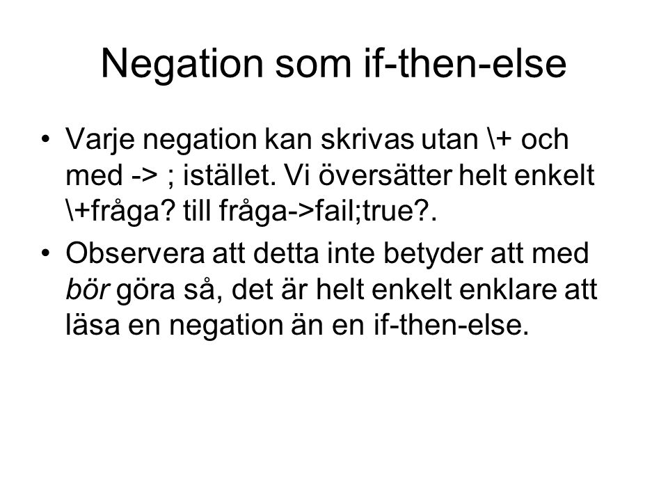 Negation som if-then-else