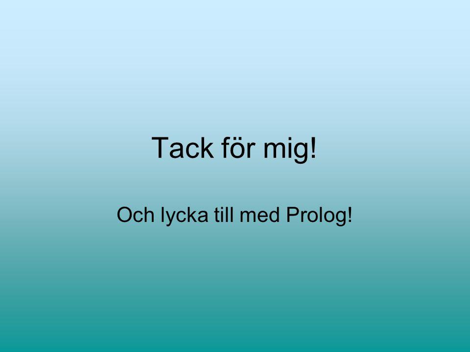Och lycka till med Prolog!