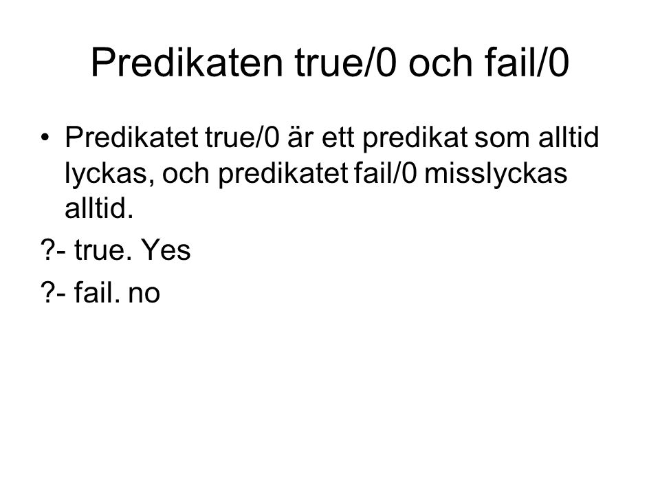 Predikaten true/0 och fail/0