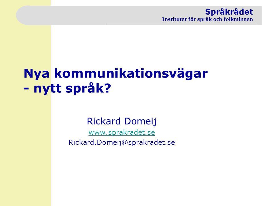 Nya kommunikationsvägar - nytt språk
