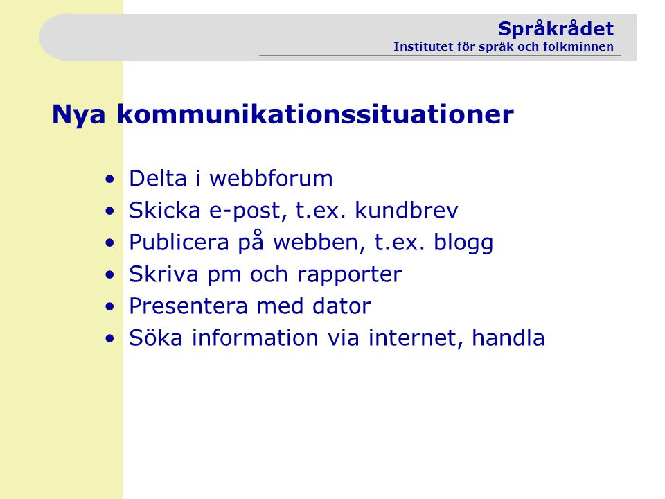 Nya kommunikationssituationer