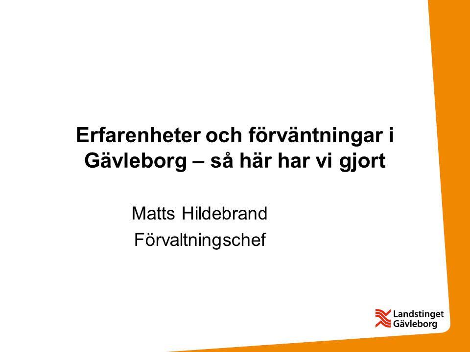 Erfarenheter och förväntningar i Gävleborg – så här har vi gjort