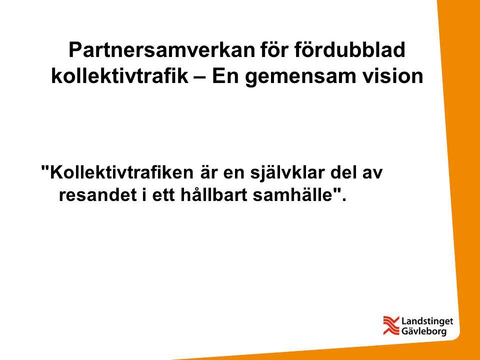 Partnersamverkan för fördubblad kollektivtrafik – En gemensam vision